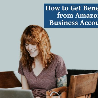 How to Get Benefits from Amazon Business Account